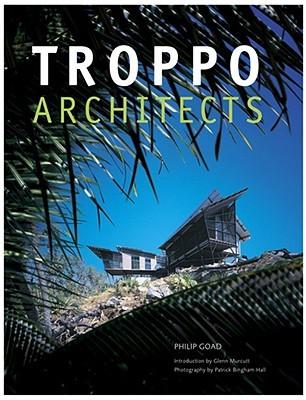 Troppo Architects Philip Goad