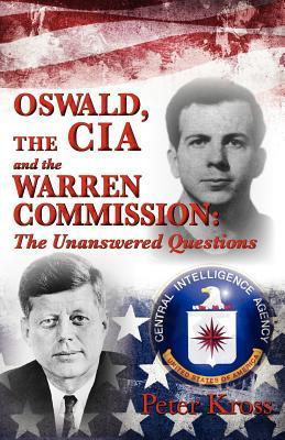 Oswald, the CIA and the Warren Commission  by  Peter Kross