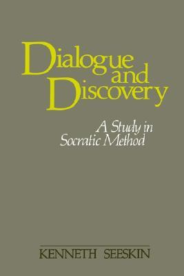 Dialogue and Discovery. A Study in Socratic Method (SUNY Series in Philosophy)  by  Kenneth Seeskin