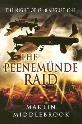 Peenemunde Raid: The Night of 17-18 August 1943  by  Martin Middlebrook