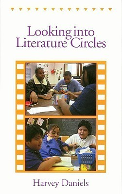 Looking into Literature Circles  by  Harvey Daniels
