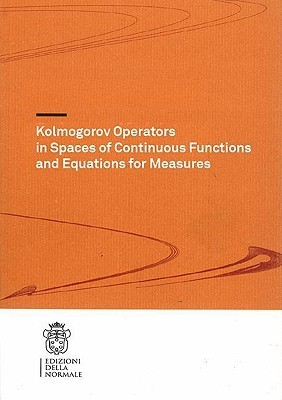 Kolmogorov Operators in Spaces of Continuous Functions and Equations for Measures Luigi Manca