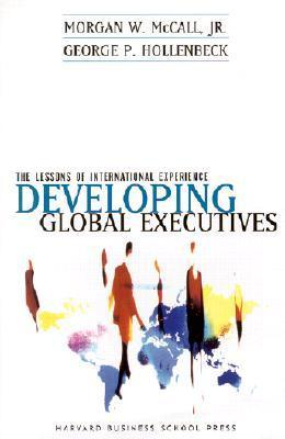 Developing Global Executives  by  Morgan W. McCall, Jr.