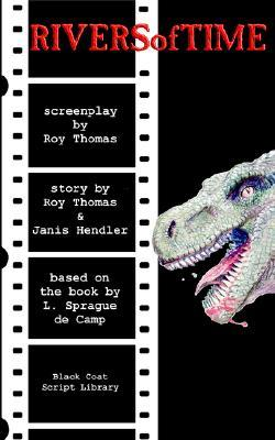 Rivers of Time: The Screenplay  by  Roy Thomas