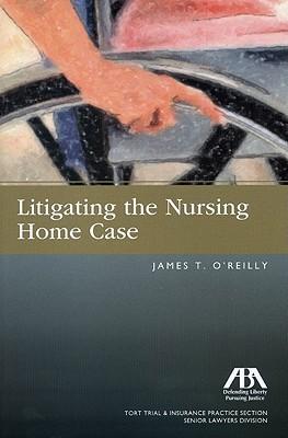 Litigating the Nursing Home Case James T. OReilly