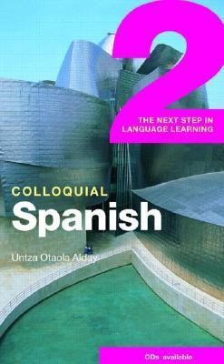 Colloquial Spanish Untza Otaola Alday