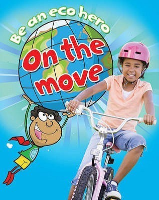 Be an Eco Hero on the Move Sue Barraclough