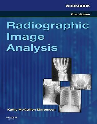 Workbook For Radiographic Image Analysis Kathy McQuillen Martensen