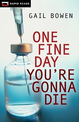 One Fine Day Youre Gonna Die  by  Gail Bowen