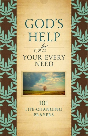 Gods Help in Times of Need: 101 Prayers When You Need Divine Help Howard Books