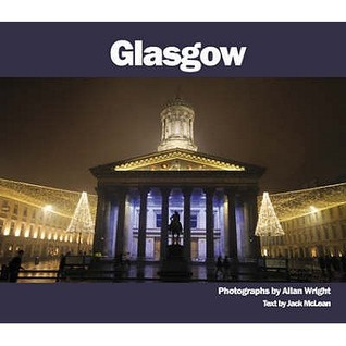 Glasgow: Photographs By Allan Wright Jack McLean