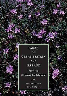 Flora of Great Britain and Ireland: Volume 3, Mimosaceae - Lentibulariaceae  by  Peter Sell