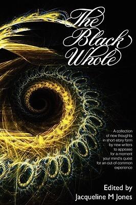 The Black Whole Jacqueline M. Jones