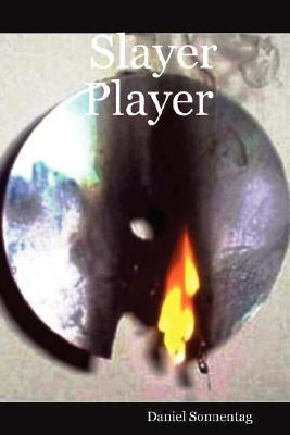 Slayer Player  by  Daniel Sonnentag