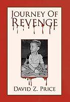 Journey Of Revenge  by  David Z. Price