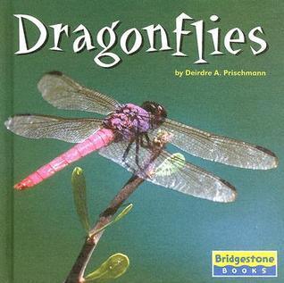Dragonflies Deirdre A. Prischmann