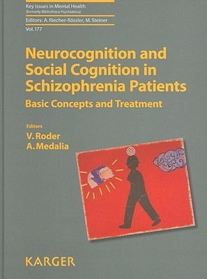 Neurocognition and Social Cognition in Schizophrenia Patients: Basic Concepts and Treatment V. Roder