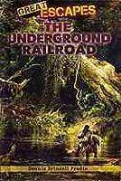 Great Escapes: Underground Railroad  by  Dennis Brindell Fradin