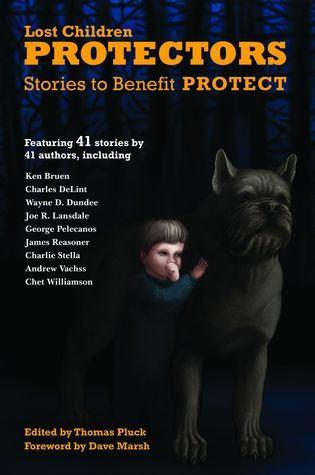 Protectors: Stories to Benefit PROTECT  by  Thomas Pluck