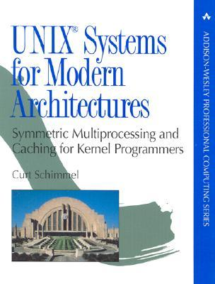 Unix Systems for Modern Architectures: Symmetric Multiprocessing and Caching for Kernel Programmers  by  Curt Schimmel