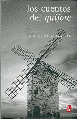 Los Cuentos del Quijote Miguel de Cervantes Saavedra
