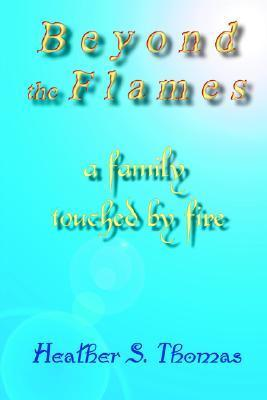 Beyond the Flames  by  Heather S. Thomas