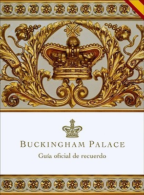 Buckingham Palace - Español  by  Royal Collection Publications