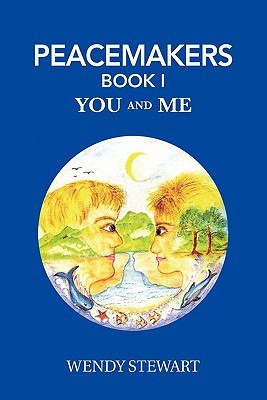 Peacemakers Book 1: You and Me  by  Wendy Stewart