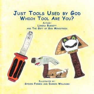 Just Tools Used God by Lorena Burnett