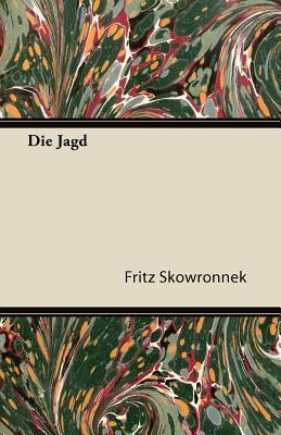 Die Jagd Fritz Skowronnek