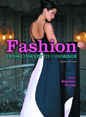 Fashion: Pearson New International Edition: From Concept to Consumer  by  Gini Stephens Frings