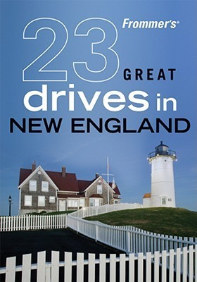 Frommers 23 Great Drives in New England Kathy Arnold