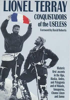 Conquistadors Of The Useless Lionel Terray