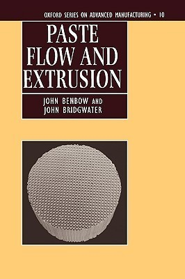 Paste Flow and Extrusion  by  John Benbow