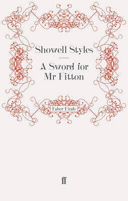 A Sword For Mr Fitton Showell Styles
