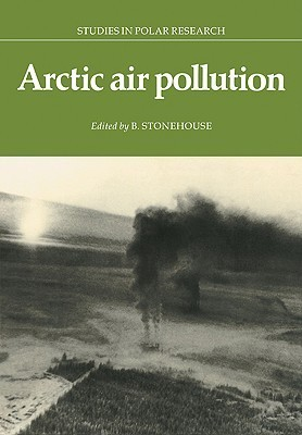 Arctic Air Pollution  by  B. Stonehouse
