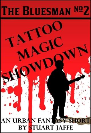 Tattoo Magic Showdown (The Bluesman, #2)  by  Stuart Jaffe