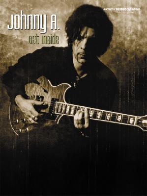 Johnny A. -- Get Inside: Authentic Guitar Tab Johnny A