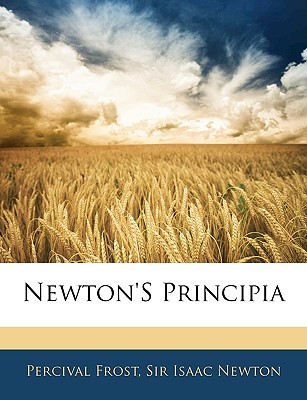 Newtons Principia  by  Percival Frost