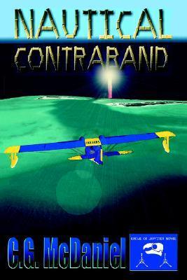Nautical Contraband: A Krewe of Jupiter Novel  by  C.G. McDaniel