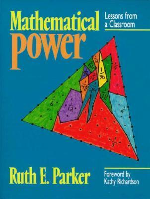 Mathematical Power: Lessons from a Classroom Ruth E. Parker