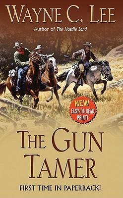 The Gun Tamer Wayne C. Lee