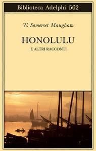Honolulu e altri racconti  by  W. Somerset Maugham