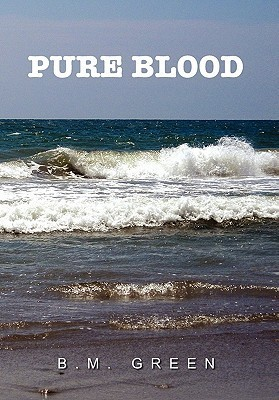 Pure Blood  by  B.M. Green