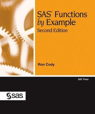 SAS Functions  by  Example by Ron Cody