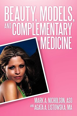 Beauty, Models, and Complementary Medicine Mark A. Nicholson