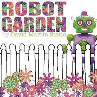 Robot Garden David Martin Stack