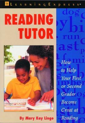 Reading Tutor: How to Help Your First and Second Grader Become Great at Reading Mary Linge