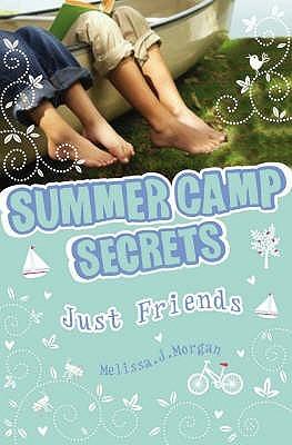 Just Friends? (Summer Camp Secrets, #9) Melissa J. Morgan