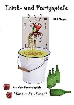 Trink- und Partyspiele  by  Dirk Mayer